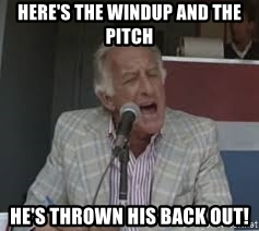 heres-the-windup-and-the-pitch-hes-thrown-his-back-out